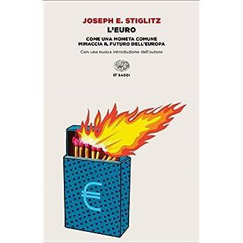 L'euro. Come Una Moneta Comune Minaccia Il Futuro Dell'europa