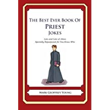 The Best Ever Book of Priest Jokes: Lots and Lots of Jokes Specially Repurposed for You-Know-Who by Mark Geoffrey Young (2012-07-09)