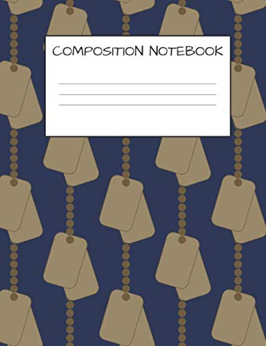 COMPOSITION NOTEBOOK: DOG TAGS COVER FOR KIDS MILITARY FAMILIES, ELEMENTARY SCHOOL WIDE RULED 120 PAGES -