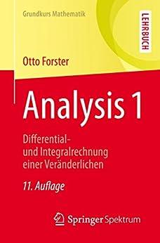 Analysis 1: Differential- und Integralrechnung einer Veränderlichen (Grundkurs Mathematik) von [Forster, Otto]