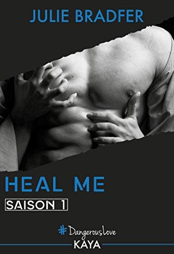 Heal me - Saison 1 par Julie Bradfer