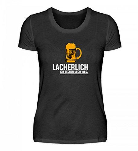 Lächerlich! Ich Becher Mich Weg! Party Gruppen Bier - Schlichtes und Witziges Design - Damenshirt