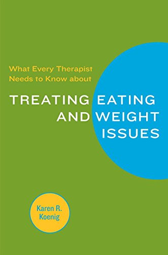 What Every Therapist Needs to Know About Treating Eating and Weight Issues (Norton Professional Books (Paperback))