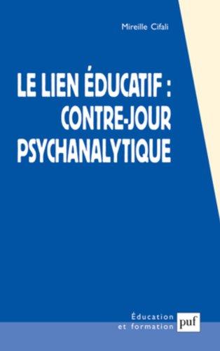 Le lien éducatif : contre-jour psychanalytique par Mireille Cifali