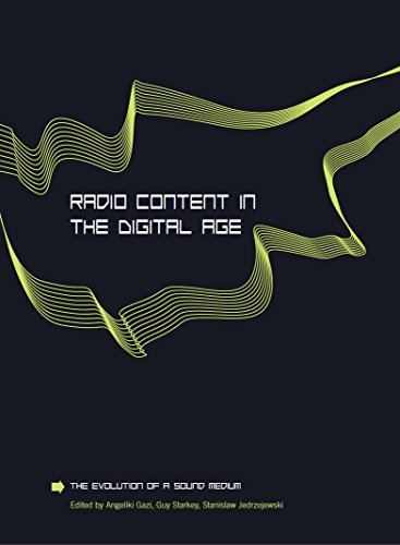 Radio Content in the Digital Age: The Evolution of a Sound Medium (English Edition)