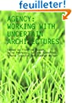 Agency: Working With Uncertain Archit...