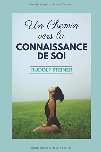 UN CHEMIN VERS LA CONNAISSANCE DE SOI par Rudolf Steiner