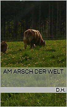 Am Arsch der Welt von [Hallmann, Dieter]