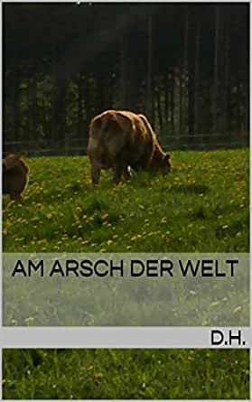 Am Arsch Der Welt Ebook Dieter Hallmann Amazonde Kindle Shop
