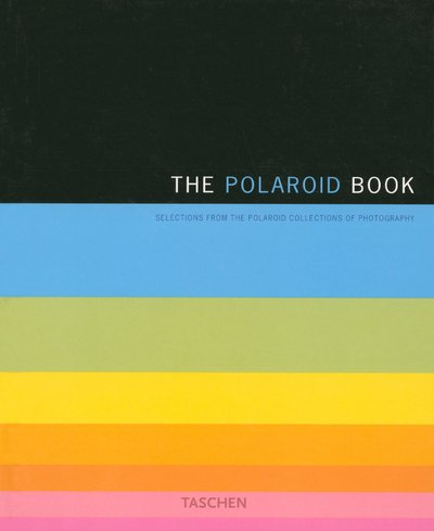 The Polaroid Book : Selections from the ...