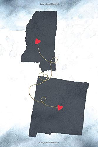 Mississippi & New Mexico: Long Distance Out of State Notebook - Blank Lines (Together Forever Never Apart US States Journals, Band 881)