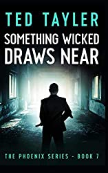 Something Wicked Draws Near: The Phoenix Series Book Seven: Volume 7
