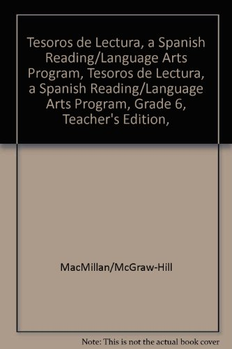 Tesoros de Lectura, a Spanish Reading/Language Arts Program, Grade 6, Teacher's Edition, Unit 6 (Elementary Reading Treasures) por McGraw-Hill Education