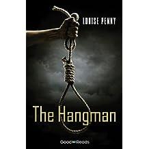 The Hangman (Chief Inspector Gamache Novel)