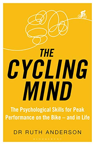 The Cycling Mind: The Psychological Skills for Peak Performance on the Bike - and in Life (English Edition)