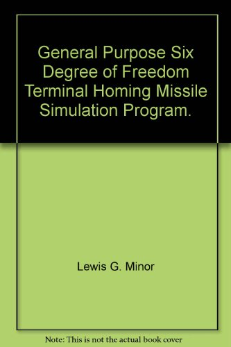 General Purpose Six Degree of Freedom Terminal Homing Missile Simulation Program. -
