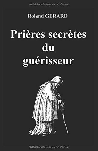 Prières secrètes du guérisseur par Roland GERARD