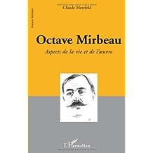 Octave Mirbeau : Aspects de la vie et de l'oeuvre