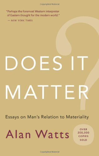 Does It Matter?: Essays on Man's Relation to Materiality by Watts, Alan (2007) Paperback
