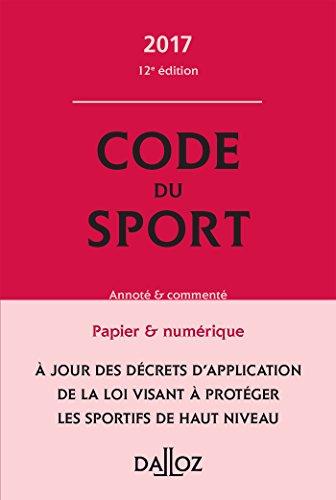 Code du sport 2017, annoté et commenté - 12e éd.