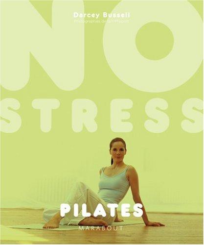 Pilates No stress par Darcey Bussell