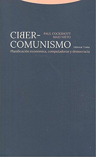 Ciber-comunismo: Planificación económica, computadoras y democracia (Estructuras y procesos. Ciencias Sociales)