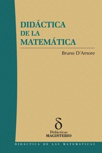 Did¨¢ctica de la matem¨¢tica (Spanish Edition) by D'amore, Bruno (2010) Paperback