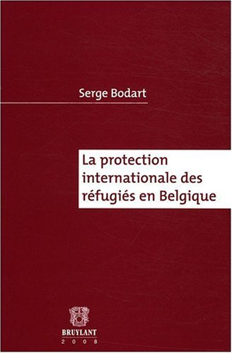 La protection internationale des réfugiés en Belgique