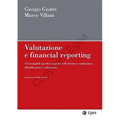Valutazione E Financial Reporting: Gli Intangibili Specifici Acquisiti Nelle Business Combination: Identificazione E Valutazione