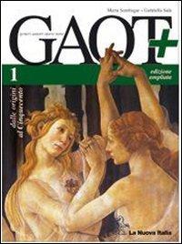 Gaot+. Con antologia Divina Commedia-Guida esame. Per le Scuole superiori. Con CD-ROM. Con espansione online: 1