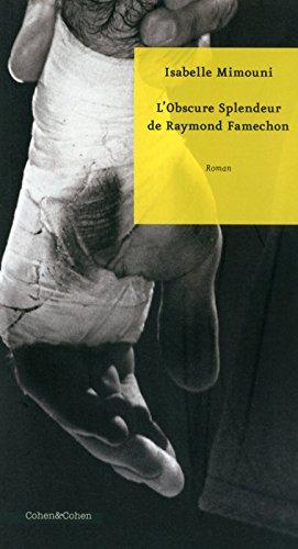 L'Obscure Splendeur de Raymond Famechon
