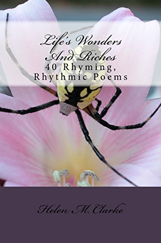 Life's Wonders And Riches: 40 Rhyming, Rhythmic Poems