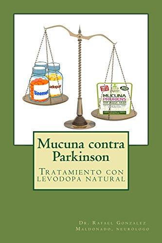 Mucuna contra Parkinson por Rafael Gonzalez Maldonado