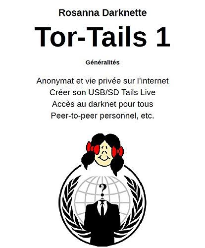 Tor - Tails 1: Généralités por Rosanna Darknette