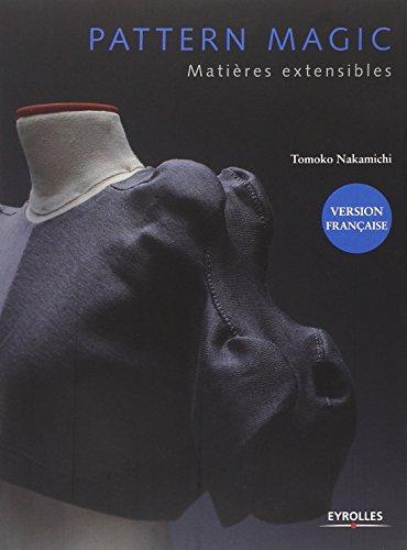 Pattern magic: Matières extensibles. par Tomoko Nakamichi