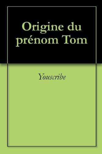 Origine du prénom Tom (Oeuvres courtes)