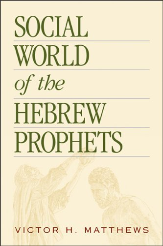 Social World of the Hebrew Prophets by Victor H Matthews (2009-03-20)