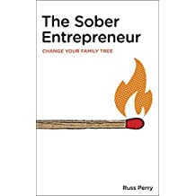 The Sober Entrepreneur: Change Your Family Tree (English Edition)