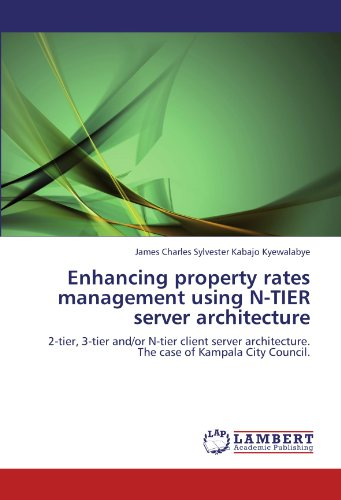 Enhancing property rates management using N-TIER server architecture: 2-tier, 3-tier and/or N-tier client server architecture. The case of Kampala City Council. 2 Tier-server