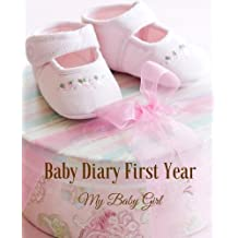Baby Diary First Year: My Baby Girl