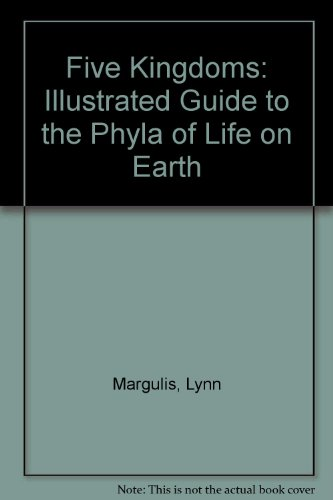 Five Kingdoms: Illustrated Guide to the Phyla of Life on Earth