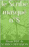 Le Scribe masqué n°8 par Zola