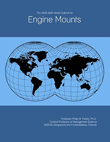 The 2020-2025 World Outlook for Engine Mounts