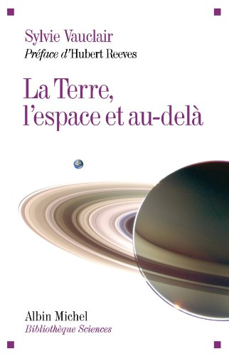 La Terre, l'espace et au-delà par Hubert Reeves
