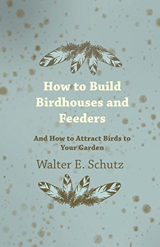 How to Build Birdhouses and Feeders -