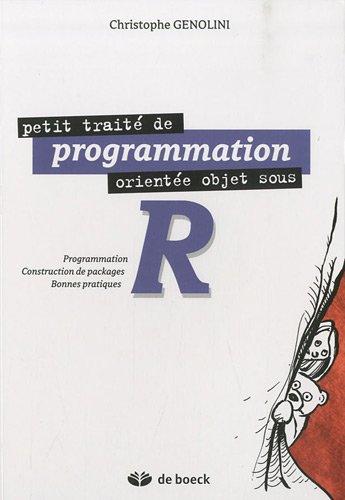 Petit traité de programmation orientée objet sous R : Programmation, construction de packages, bonnes paratiques
