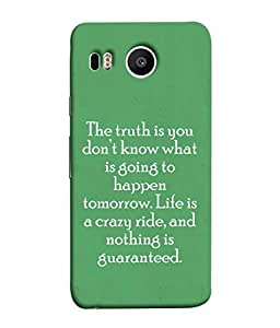FUSON Designer Back Case Cover for LG Nexus 5X :: LG Google Nexus 5X New (Tomorrow Life Is Crazy Ride And Nothing Is Guaranteed)