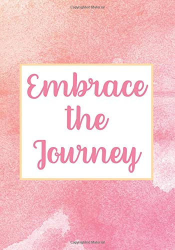 Embrace The Journey: Inspiration Quote Notebook - 7