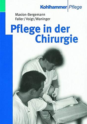 Pflege in der Chirurgie: Lehrbuch für Krankenpflegeberufe