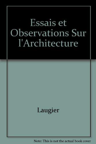Essai et observations sur l'architecture . Edition intégrale des deux volumes par Marc-Antoine Laugier